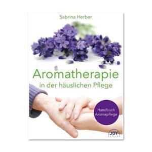Aromatherapie für die häusliche Pflege - Vivere Aromapflege - Sabrina Herber