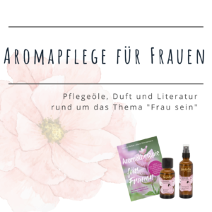 Aromapflege für Frauen