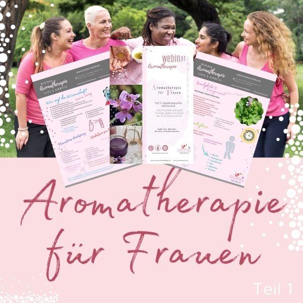 Aromatherapie für Frauen - Teil 1 - Skript