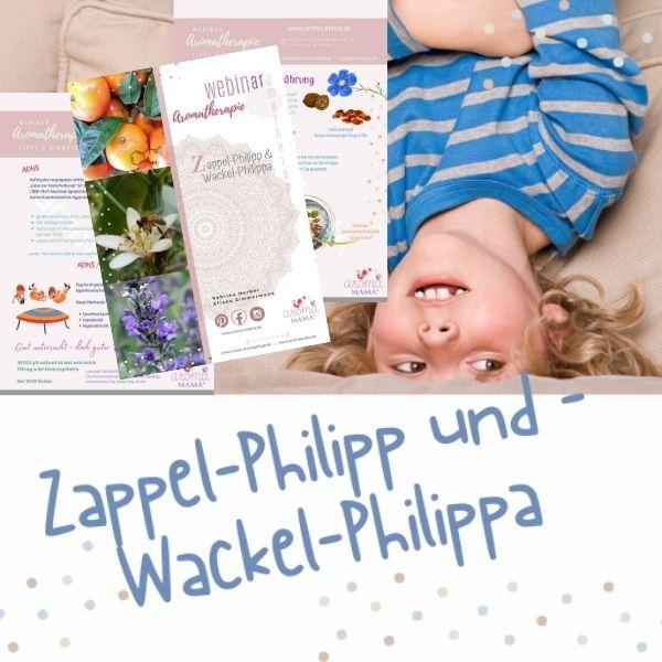 Aromatherapie für Zappel-Philipp und Wackel-Philippa - Skript